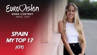 Eurovision 2019 SPAIN (OT Gala Eurovision) | My Top 17