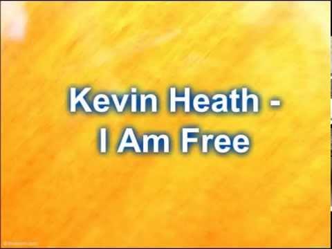 Kevin Heath - I Am Free