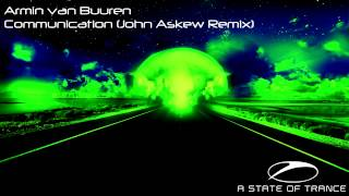 Armin van Buuren - Communication (John Askew Remix) [ASOT 596]