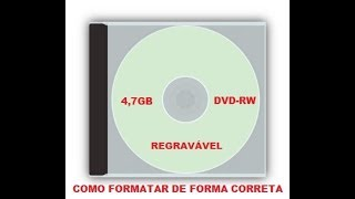 Dica Rápida #11 - Como Formatar DVD-RW de Forma Correta