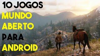 Melhores 10 Jogos Mundo Aberto Para Android 2019