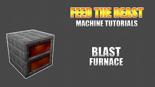 Feed The Beast - Machine Tutorials - Blast Furnace
