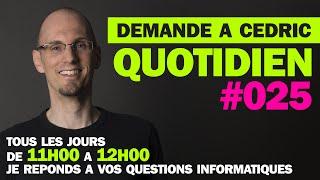 Demande A Cedric Quotidien #025