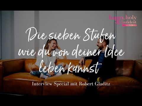 Die sieben Stufen, wie du von deiner Idee leben kannst - Interview Special mit Robert Gladitz