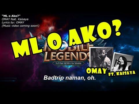 ML O Ako (Mobile Legends O Ako?) - OMAY Feat. Kaisaya