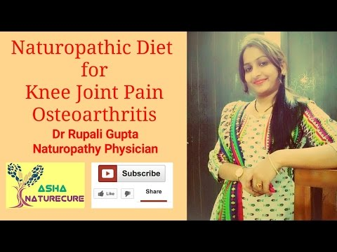 NATUROPATHIC DIET FOR KNEE JOINT PAIN! OSTEOARTHRITIS! DR RUPALI GUPTA