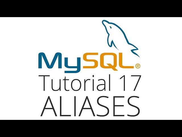 MySQL tutorial 17 - Aliases