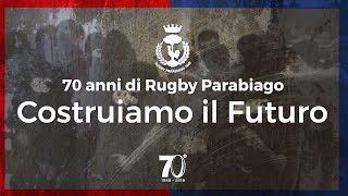 70 Anni di Rugby Parabiago - Costruiamo il futuro [5a puntata]