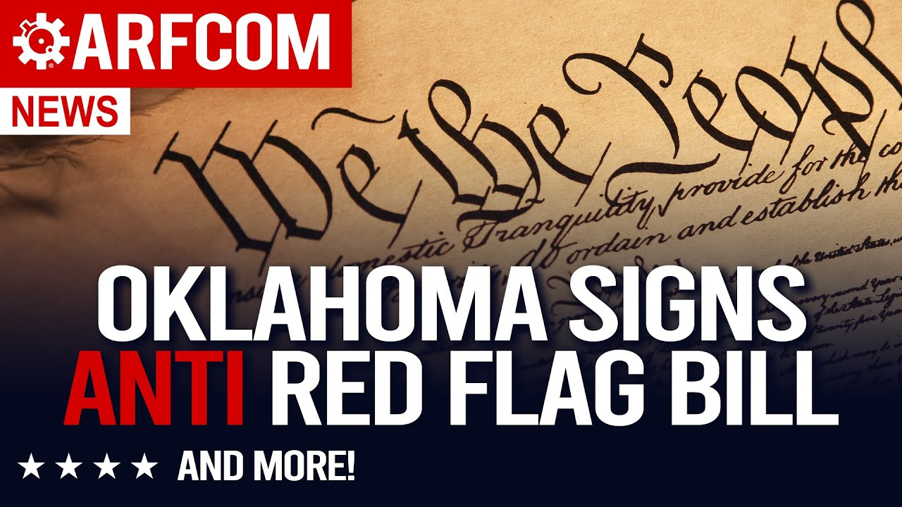 Oklahoma ANTI Red Flag Bill + Bloomberg Targeting Arizona + SCOTUS Snoozes On 2nd [ARFCOM NEWS]