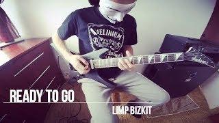 Limp Bizkit - Ready To Go (Guitar Cover)