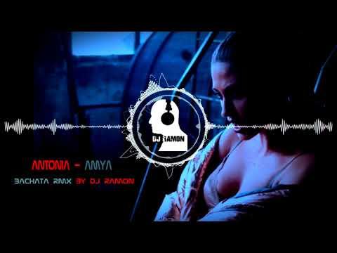 ANTONIA - Amya (Bachata Remix by 🎧DJ Ramon🎧)