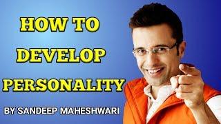 How to Develop Personality - By Sandeep Maheshwari | Hindi