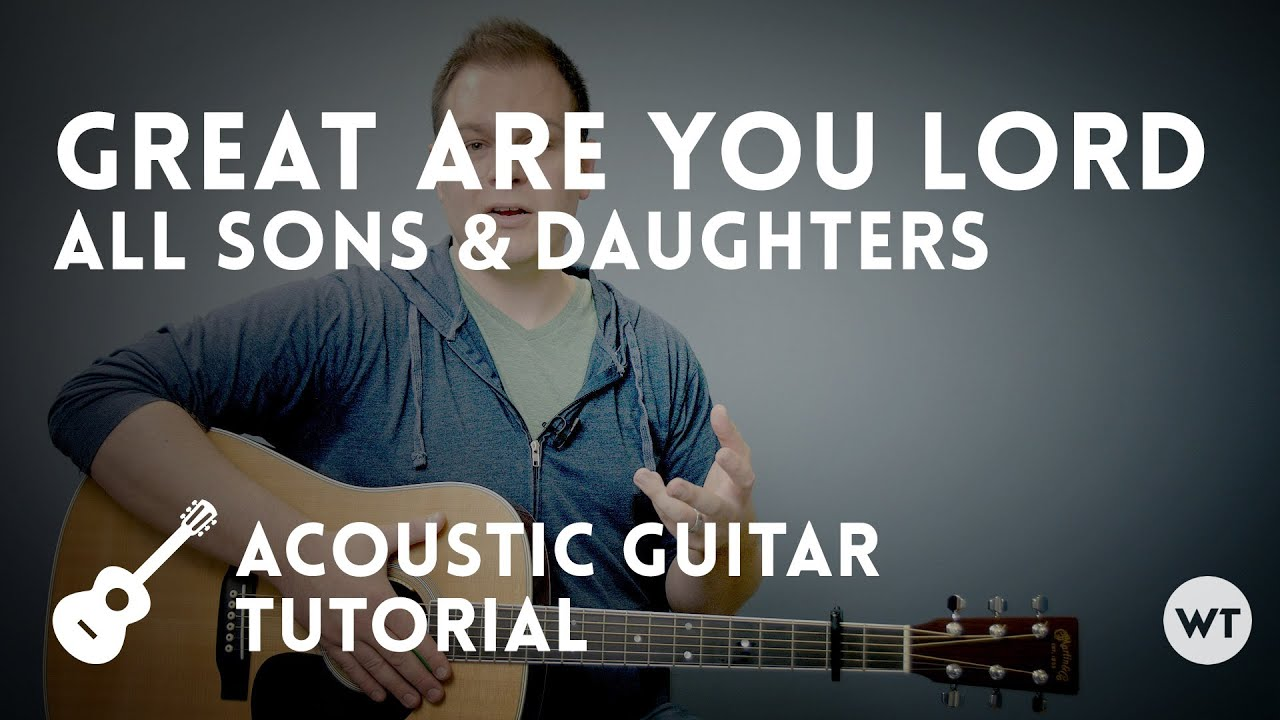 Great Are You Lord All Sons Daughters Tutorial Acoustic