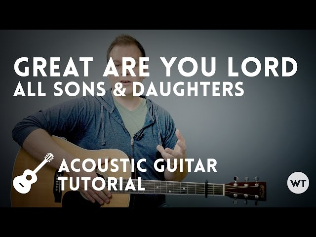 Great Are You Lord - All Sons & Daughters - Tutorial (acoustic guitar)