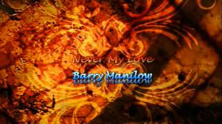 Watch Barry Manilow Never My Love video