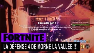 FORTNITE - SAUVER THE WORLD - THE DEFENSE 4 OF MORNE THE VALLEY !!!