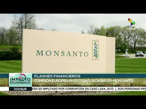 Comisión Europea analiza la fusión de Bayer y Monsanto