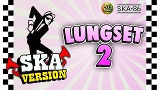 SKA 86 - LUNGSET 2 (Reggae SKA Version)