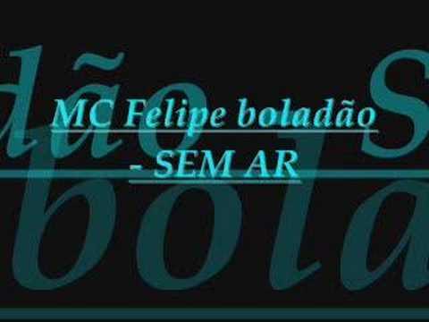 MC FELIPE BOLADÃO - SEM AR