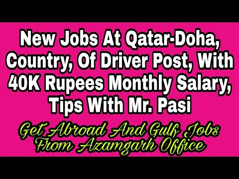 New Jobs At Qatar-Doha, Country, Of Driver Post, With 40K Rupees Monthly Salary, Tips With Mr. Pasi