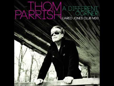 Thom Parrish - A Different Corner (Jared Jones Club...
