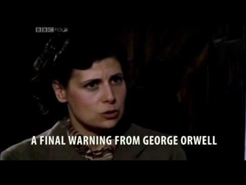 A Final Warning from George Orwell... Breathtaking...