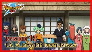 Inazuma Eleven Go Chrono Stones - Episodio 12 español «¡La aldea de Nobunaga!»