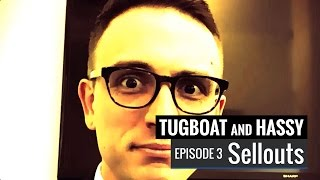 Tugboat and Hassy - Episode -2: Sellouts