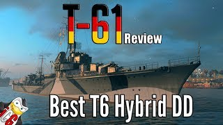 World of Warships - T-61 Review - Best T6 Hybrid Destroyer