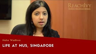 Life at NUS, Singapore - Experience by Neha Wadhwa | ReachIvy