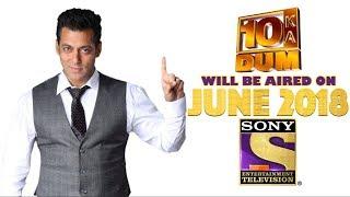 Salman Khan in 10 KA DUM   SONY   June 2018   DAAH FIlms