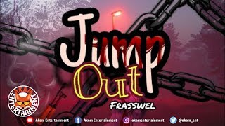 Frasswel - Jump Out - August 2018