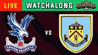 Crystal Palace Vs Burnley Live 🔴 Football Watchalong - Premier League