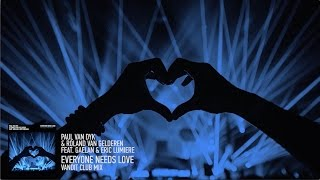 Paul van Dyk Ronald van Gelderen ft Gaelan Eric Lumiere Everyone Needs Love VANDIT Club Mix