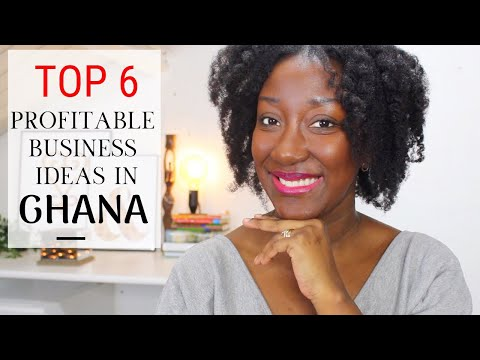 6 Most Profitable Business Ideas In Ghana 2019 | #theYearOfReturn | Adede