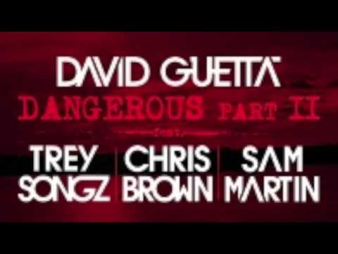 Dangerous Part 2  David Guetta Ft. Trey Songz, Chris Brown & Sam Martin