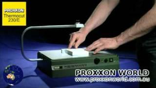 Гаряча демонстрація кусачки - Proxxon THERMOCUT 230/Е