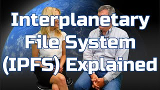 Interplanetary File System (IPFS) Explained by David Pence
