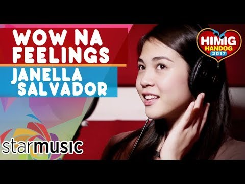 Janella Salvador - Wow Na Feelings | Himig Handog 2017 (Official Recording Session)