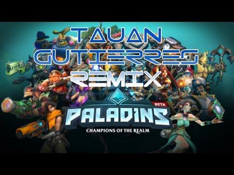 Paladins - Main Theme (Tauan Gutierres Remix)