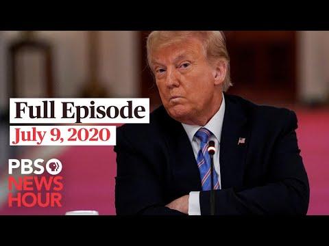 PBS NewsHour: PBS NewsHour live episode, July 9, 2020