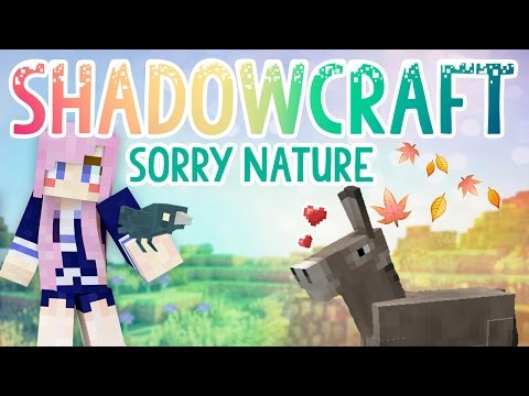 Sorry Nature! | Shadowcraft 2.0 | Ep.1