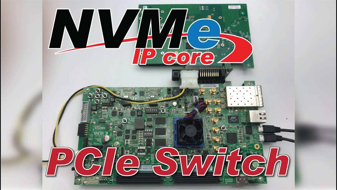Design Gateway - NVMe IP core with PCIe Switch on Xilinx KCU105