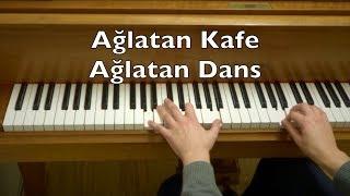 Ağlatan Kafe Ağlatan Dans Piano Tutorial (Aşk sandığın kadar değil, yandığın kadar)