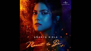 Ananya Birla Meant To Be Instrumental Lyrics