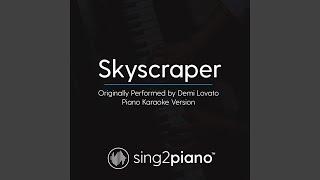 Skyscraper (originally Performed By Demi Lovato) (piano Karaoke Version)