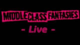 Middle Class Fantasies - Publikum [Live]