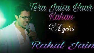 Lyrics: Tera Jaisa Yaar Kahan | by Rahul Jain | yaarana | Kishor kumer | cover song
