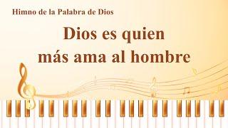 Himno cristiano | Dios es quien más ama al hombre