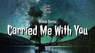 Brandi Carlile  -  Carried Me With You